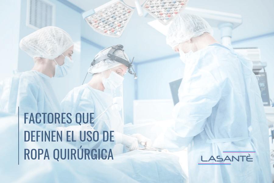 factores que definen el uso de ropa quirurgica desechable lasante